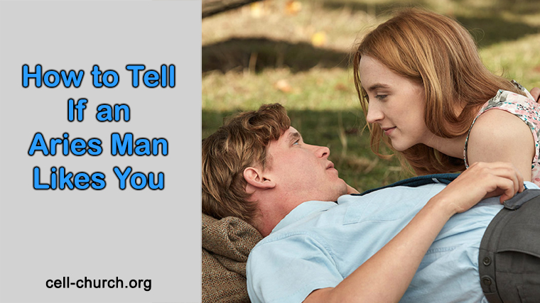 How to Tell If an Aries Man Likes You - (Top 5 Signs Revealed)